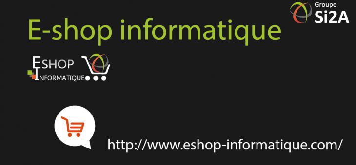La mise en ligne du nouvel e-shop informatique du Groupe Si2A